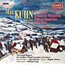 Music by Max Kuhn by The Haffner Wind Ensemble of London, Alan Hacker - Basset Horn, Brigitte Dolenc - Piano, William Fong - Piano Solo The Vasari Singers (1999-06-16)
