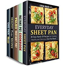 Everyday Pans and Pots Box Set (5 in 1): Cook Easy, Healthy and Delicious Meals with a Sheet Pan, Instant Pot and Cast Iron  (Easy One Pan Cooking) (English Edition)