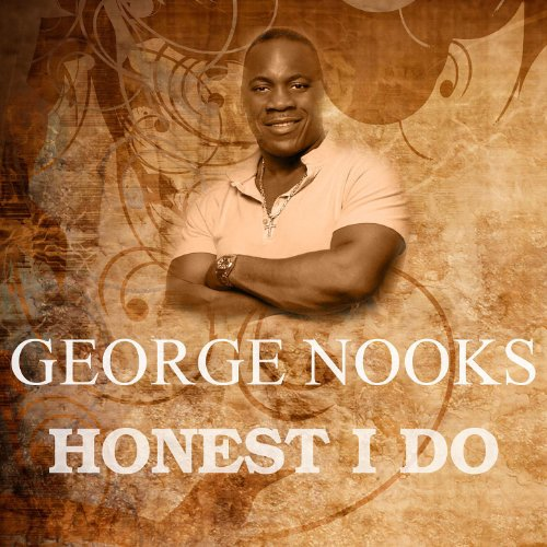George Nooks - Honest I Do
