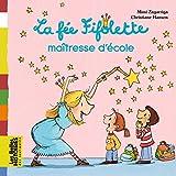 Telecharger Livres La fee Fifolette maitresse d ecole (PDF,EPUB,MOBI) gratuits en Francaise