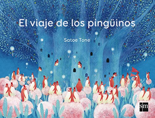 El viaje de los pingüinos (Álbumes ilustrados) por Satoe Tone