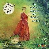 Die schönsten Märchen der Brüder Grimm: Teil 1 - Jakob Grimm