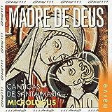 Madre De Deus : Cantigas de Santa Maria