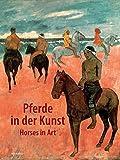 Pferde in der Kunst: Horses in Art