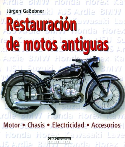 Restauración de motos antiguas: Motor · Chasis · Electricidad · Accesorios (Manualidades)