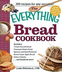 The Everything Bread Cookbook by Leslie Bilderback (2010-10-18)