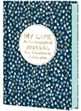 My Life: An Autobiographical Journal from Adventures to Zealous Plots