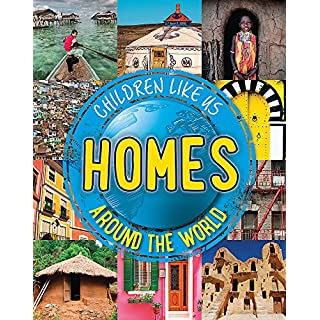 Homes Around the World (Children Like Us)