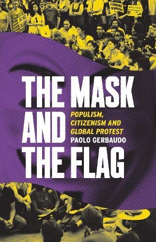 The Mask and the Flag: Populism, Citizenism and Global Protest