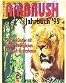 AIRBRUSH JAHRBUCH 1995 ('95) - Spitzenkünstler mit außergewöhnlichen Airbrush-Illustrationen von HCM-Verlags-GmbH bei TapetenShop