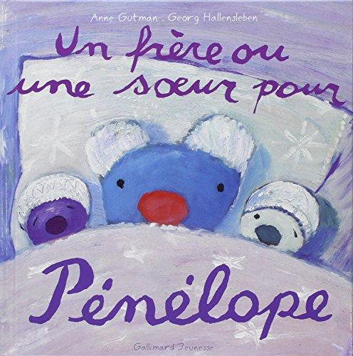 Un frère ou une sœur pour Pénélope par Anne Gutman