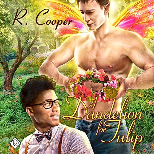 A Dandelion for Tulip: Being(s) in Love, Book 6