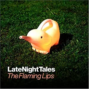 Late Night Tales - The Flaming Lips by Flaming Lips (2005) Audio CD