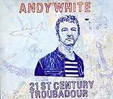 Songtexte von Andy White - 21st Century Troubadour