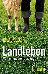 Landleben: Von einer, die raus zog (German Edition)