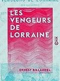 Les Vengeurs de Lorraine - Grand roman historique (French Edition)