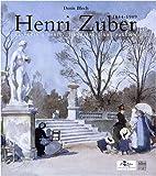 Henri Zuber - De Pékin à Paris, l'itinéraire d'une passion 1844-1909