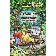 Das magische Baumhaus 6 - Gefahr am Amazonas (German Edition)