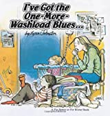 I'Ve Got the One-More-Washload Blues