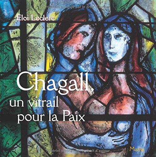 Chagall vitrail pour la paix par Eloi Leclerc