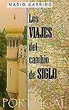 Image de Los viajes del cambio de siglo (4): Portugal