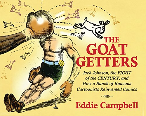 The Goat Getters: Jack Johnson, the Fight of the Century, and How a por Eddie Campbell