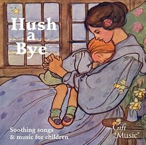 Hush a Bye - Wiegenlieder und Einschlafmusiken