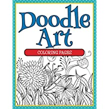 Doodle Art Coloring Pages: Coloring Books for Kids (Art Book Series)
