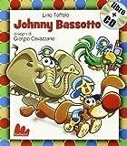 Johnny Bassotto. Ediz. illustrata. Con CD Audio