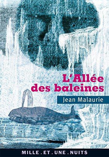 L'Allée des baleines: Avec une préface et une postface inédites de l'auteur
