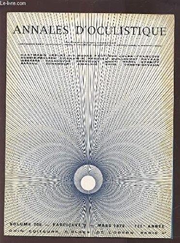 ANNALES D'OCULISTIQUE - VOLUME 206 - FASCICULE 3 - MARS 1973 132° ANNEE : LA CHORIO-RETINOPATHIE POST-TRAUMATIQUE DE HUTCHINSON-SIEGRIST + DECOLLEMENTS DE RETINE MEDICAUX ECLAMPTIQUES + A PROPOS DE DEUX CAS DE PARALYSIES DE L'ACCOMMODATION...ETC.