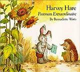Harvey Hare: Postman Extraordinaire by Bernadette Watts (1999-02-25)