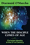 When the Disciple Comes of Age: Christian Identity in the Twenty-First Century