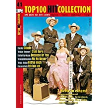 Top 100 Hit Collection 41: 6 Chart-Hits: Slowly - I Still Burn - Because Of You - No No Never - Rette mich - Ich bin ich.. Band 41. Klavier / Keyboard. (Music Factory)