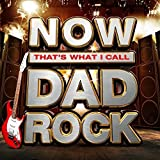 NOW Thats What I Call Dad Rock