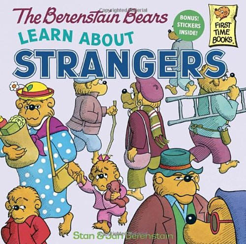 The Berenstain Bears Learn About Strangers (First Time Books)