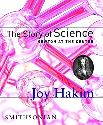 The Story of Science: Newton at the Center by Joy Hakim (2005-10-25)