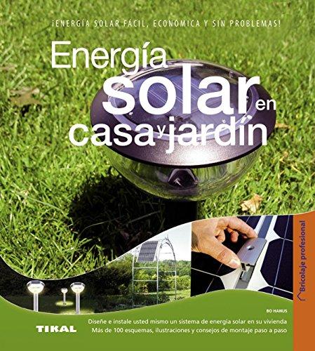 Energía solar en casa y jardín (Bricolaje profesional)