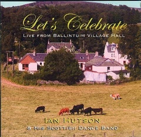 Let's Celebrate by Hutson, Ian Scottish Dance Band (2011-11-29j