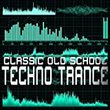 Classic Old School Techno Trance