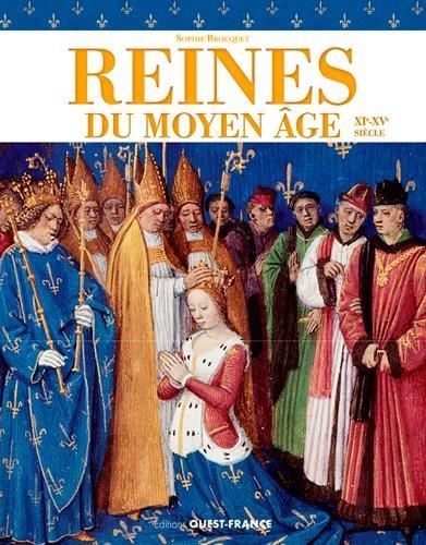 Les reines de France au Moyen-Age par Sophie Brouquet