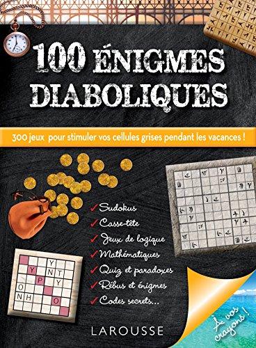 100 Enigmes diaboliques et jeux redoutab...