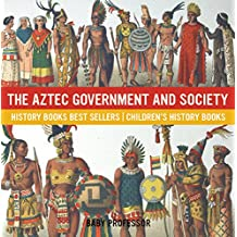 The Aztec Government and Society - History Books Best Sellers | Children's History Books