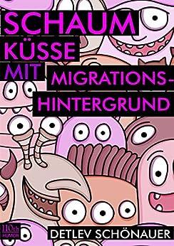 Schaumküsse mit Migrationshintergrund von [Schönauer, Detlev]