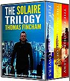 The Solaire Trilogy (A Secret Agent Spy Action Thriller) (Roman Solaire)