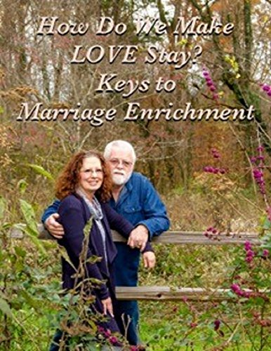 how-do-we-make-love-stay-keys-to-marriage-enrichment-english-edition