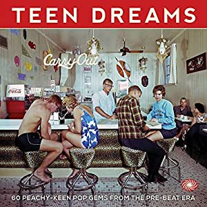 Teen Dreams: 60 Peachy-Keen Pop Gems From The Pre-Beat Era