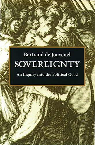 Sovereignty: An Enquiry into the Political Good: An Inquiry into the Political Good