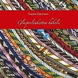 Glasperlenketten häkeln - Claudia Schumann