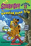 The Haunted Road Trip (Scooby-Doo! Readers: Level 3 (Pb))